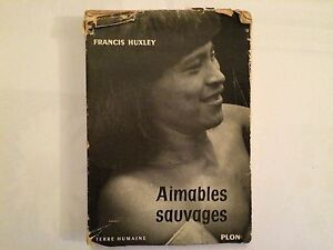 AIMABLES SAUVAGES FRANCIS HUXLEY ILLUSTRE TERRE HUMAINE