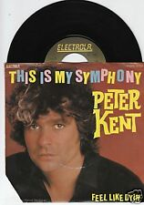 PETER KENT This Is My Symphony 45/GER/PIC/CO