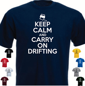 KEEP CALM AND CARRY ON DRIFTING Drift Funny Gift Present T-shirt