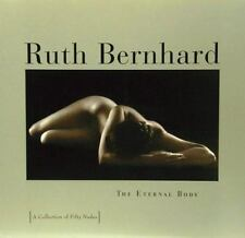 Ruth Bernhard: The Eternal Body: A Collection of Fifty Nudes, Margaretta Mitchel