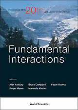 Fundamental Interactions: Proceedings of the Twentieth Lake Louise Winter Instit