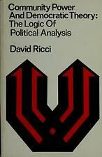Community Power and Democratic Theory the Logic of P, D. M. Ricci, Used; Accepta