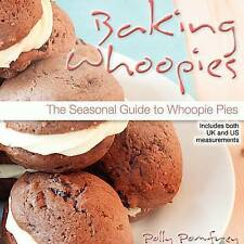 NEW Baking Whoopies: The Seasonal Guide to Whoopie Pies by Polly Pomfrey