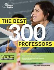 The Best 300 Professors: From the #1 Professor Rating Site, RateMyProfessors.com