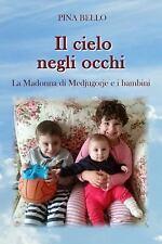 Il Cielo Negli Occhi by Pina Bello (2017, Paperback)