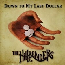 The Hillbenders - Down to My Last Dollar [New CD]