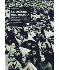 Aldo Bronzo - LE OMBRE DEL DRAGO Storia critica del comunismo in Cina