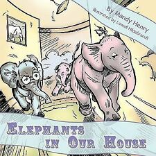Elephants in Our House by Mandy Henry (2010, Paperback)