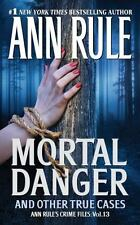 Mortal Danger (Ann Rule's Crime Files #13) by Rule, Ann