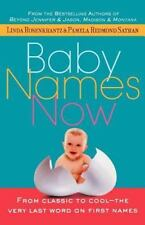 Baby Names Now: From Classic to Cool--The Very Last Word on First Names: By R...
