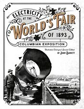 Electricity at the World's Fair of 1893 Columbian Exposition Special Edition NEW