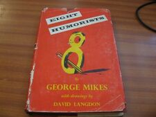 EIGHT HUMORISTS BY GEORGE MIKES 1ST EDITION DRAWINGS BY DAVID LANGDON