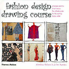 Fashion Design Drawing Course: Principles, Practice and Tech by Caroline T - PB