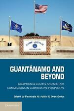 Guantánamo and Beyond: Exceptional Courts and Military Commissions in Compa
