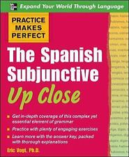 Practice Makes Perfect: The Spanish Subjunctive Up Close Practice Makes Perfect
