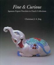 Fine and Curious : Japanese Export Porcelain in Dutch Collections, Art,Art & Art