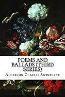 NEW Poems and Ballads (Third Series) by Algernon Charles Swinburne
