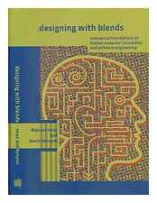 Designing with blends: conceptual foundations of human-computer interaction...