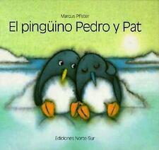 El pinguino Pedro y Pat (Spanish Edition)