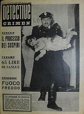 *DETECTIVE CRIMEN Anno XIII° N°4/ 26/GEN/1957 *VENEZIA : IL PROCESSO DEI SOSPIRI