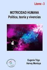 Motricidad Humana : Politica, Teoria y Vivencias by Harvey Montoya and...
