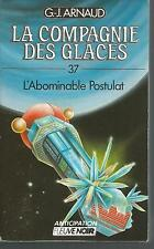 La Compagnie des Glaces 37.L'Abominable postulat. G.-J. ARNAUD SF52