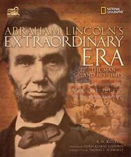 Abraham Lincoln's Extraordinary Era : The Man and His Times by Karen M. Kostyal