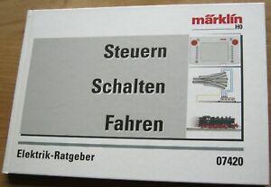 Elektrik-Ratgeber Märklin 07420, Steuern – Schalten – Fahren  2. Auflage