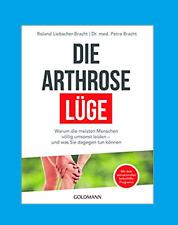 Die Arthrose-Lüge von Petra Bracht und Roland Liebscher-Bracht, 2017