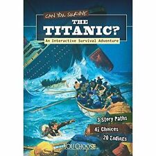 Can You Survive the Titanic?: An Interactive Survival Adventure (You-ExLibrary