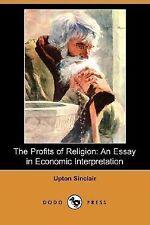 The Profits of Religion : An Essay in Economic Interpretation by Upton...