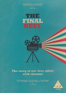 The Final Reel. The Story of Our Love Affair With Cinemas