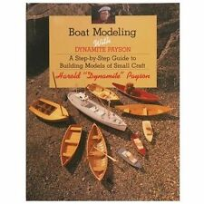Boat Modeling with Dynamite Payson: A Step-By-Step Guide to Building Models of S
