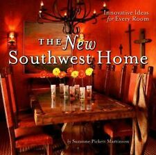 The New Southwest Home: Innovative Ideas for Every Room by Martinson, Suzanne P