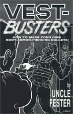 Vest-Busters: How to Make Your Own Body-Armor-Piercing Bullets: By Uncle Fester
