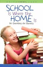 School Is Where the Home Is: 180 Devotions for Par