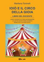 Ioiò e il circo della gioia. Libro del docente - Marilena Toninelli,  2017 - P