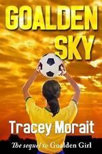NEW Goalden Sky by Tracey Morait