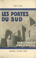 VOYAGES - LES PORTES DU SUD : DANS L'ARABIE INCONNUE -1938- BIBLIO. DES VOYAGES