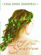 Song of the Sparrow by Lisa Ann Sandell (2007, Hardcover)