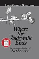 Where The Sidewalk Ends 30th Anniversary Edition: Poems And Drawings: By Shel...