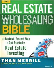 Real Estate Wholesaling Bible : The Fastest, Easiest Way to Get Started in Re...