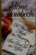 A Marriage Made in Heaven... or Too Tired for an Affair, Bombeck, Erma, Good Boo