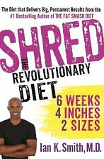Shred Revolutionary Diet 6 Weeks 4 Inches 2 Sizes - Ian K. Smith, M.D. (2012)