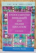 Undocumented Immigrants and Higher Education : Sí Se Puede! by Alejandra Rincón