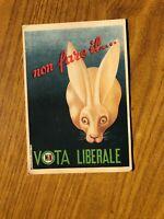 CARTOLINA PUBBLICITARIA VOTA LIBERALE PLI POLITICA NON VIAGGIATA OO