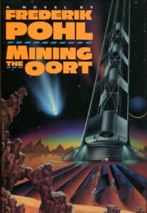 Mining the Oort by Frederik Pohl-First Edition/Hardback DJ-1992