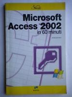 Microsoft Access 2002 in 60 minutiGreco informatica software illustrato Nuovo
