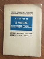 FASCISMO IL PROBLEMA DELL'EUROPA CENTRALE HISTORICUS Istituto Fascista 1938
