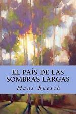 El País de Las Sombras Largas by Hans Ruesch (2016, Paperback)